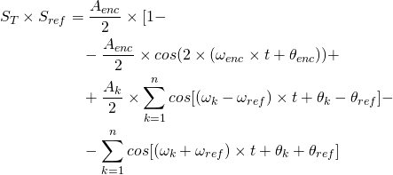\begin{equation*} \begin{split} S_T \times S_{ref} &= \frac{A_{enc}}{2} \times [1 -\\ &\phantom{=}\, - \frac{A_{enc}}{2} \times cos(2 \times (\omega_{enc} \times t + \theta_{enc})) + \\ &\phantom{=}\, + \frac{A_k}{2} \times \sum_{k=1}^n cos[(\omega_k - \omega_{ref}) \times t + \theta_k - \theta_{ref}] - \\ &\phantom{=}\, - \sum_{k=1}^n cos[(\omega_k + \omega_{ref}) \times t + \theta_k + \theta_{ref}] \end{split} \end{equation*}